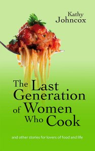 Cover of The Last Generation of Women Who Cook